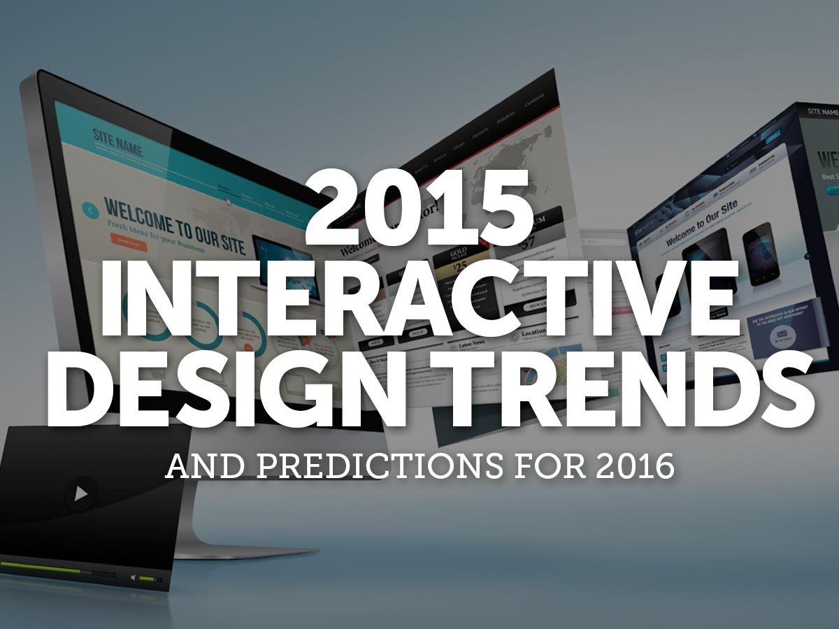 2015 Interactive Design Trends And Predictions For 2016