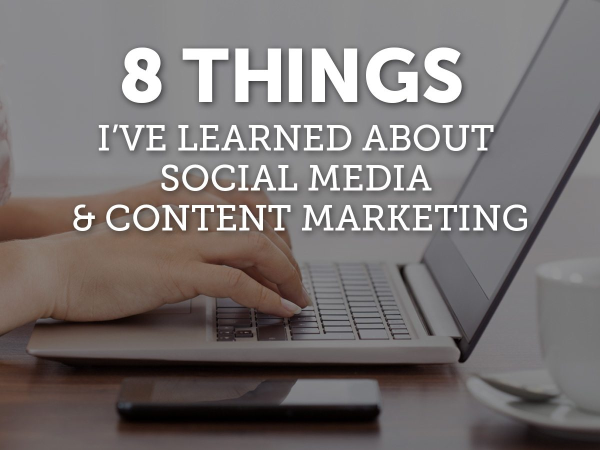 Social Media Marketing And Content Strategy: What I've Learned So Far