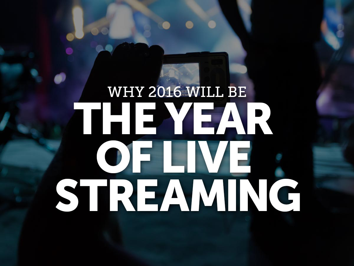 Why 2016 will be the year of live streaming stopboris Image collections