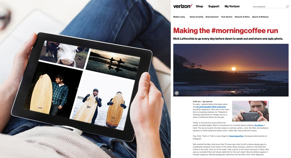 Our omni-channel content experiences bring powerful stories to life, inspiring people to choose, and stick with, Verizon.