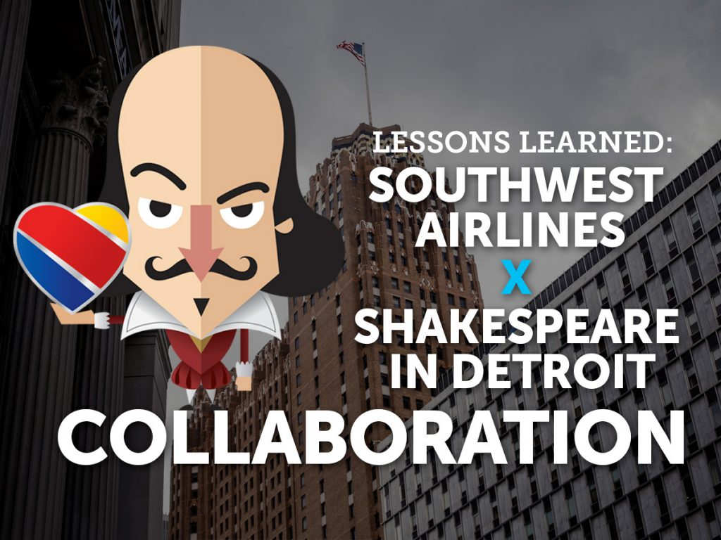 Lessons Learned: Southwest Airlines x Shakespeare in Detroit Collaboration