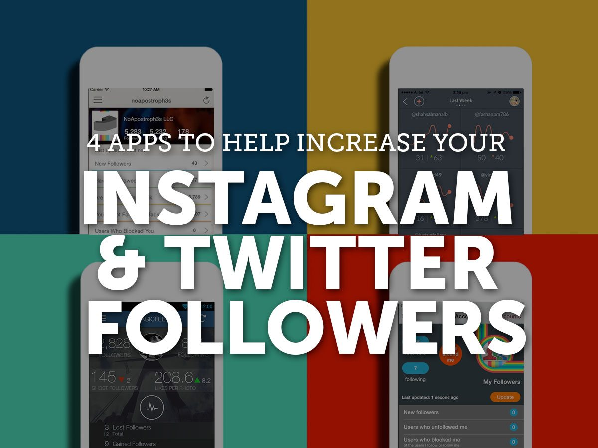4 Apps to Help Increase Your Instagram and Twitter Followers