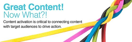 Great Content! Now What?